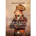Napoleone trionfatore e prigioniero. Alt